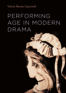 Performing Age in Modern Drama by Valeria Barnes Lipscomb